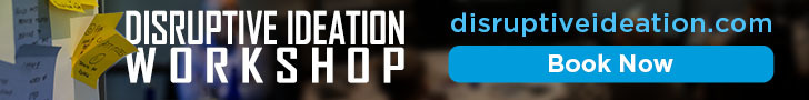 Book Now A Disruptive Ideation Workshop at DisruptiveIdeation.com